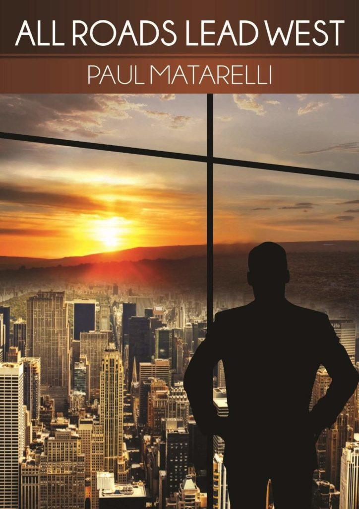 All Roads Lead West by Paul Matarelli 724x1024 Review and Giveaway: All Roads Lead West by Paul Matarelli (closed)