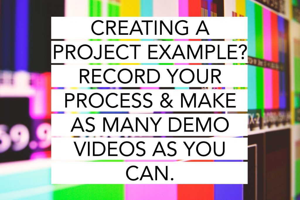 Record demo videos.