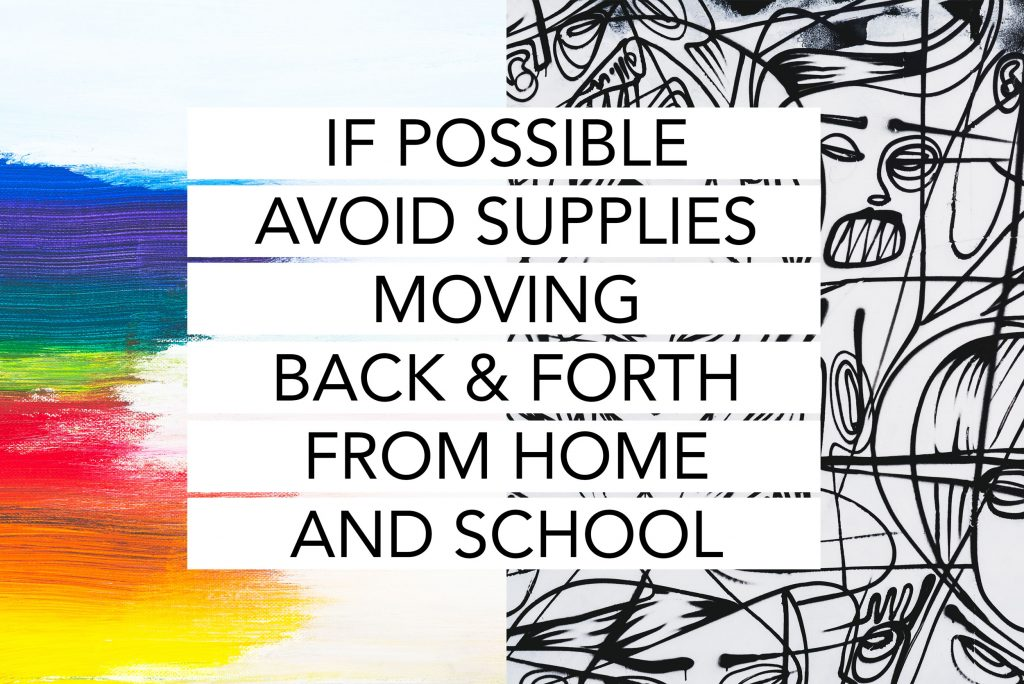 If possible, avoid having your student move supplies back and forth.